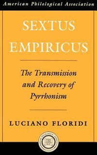 Book Sextus Empiricus: The Transmission and Recovery of Pyrrhonism by Luciano Floridi