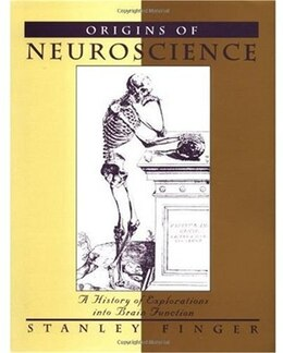 Book Origins of Neuroscience: A History of Explorations into Brain Function by Stanley Finger