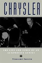 Chrysler: The Life and Times of an Automotive Genius