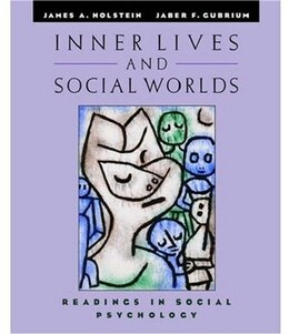 Book Inner Lives and Social Worlds: Readings in Social Psychology by James A. Holstein