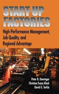 Book Start-up Factories: High-Performance Management, Job Quality, and Regional Advantage by Peter B. Doeringer