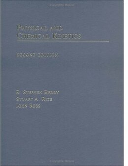 Book Physical and Chemical Kinetics: includes CD-ROM by R. Stephen Berry