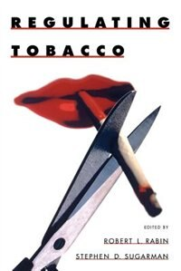 Book Regulating Tobacco by Robert L. Rabin