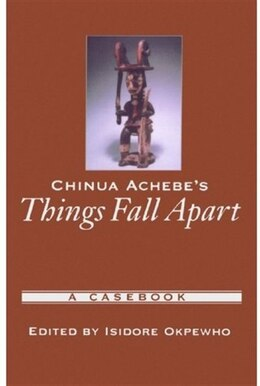 Book Chinua Achebes Things Fall Apart: A Casebook by Isidore Okpewho