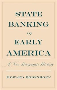 Book State Banking in Early America: A New Economic History by Howard Bodenhorn