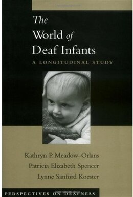 Book The World of Deaf Infants: A Longitudinal Study by Kathryn P. Meadow-orlans