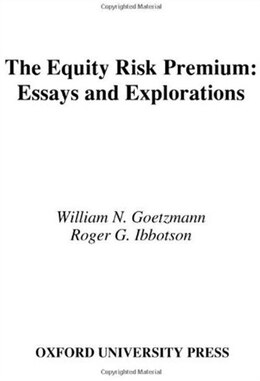 Book The Equity Risk Premium: Essays and Explorations by William N. Goetzmann
