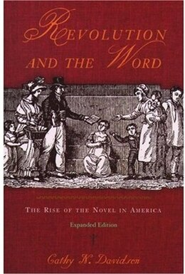 Book Revolution and the Word: The Rise of the Novel in America by Cathy N. Davidson