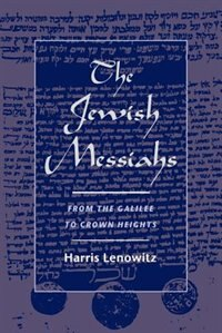 Book The Jewish Messiahs: From the Galilee to Crown Heights by Harris Lenowitz