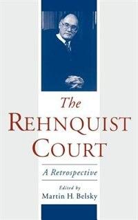 Book The Rehnquist Court: A Retrospective by Martin H. Belsky