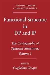 Book Functional Structure in DP and IP: The Cartography of Syntactic Structures Volume 1 by Guglielmo Cinque