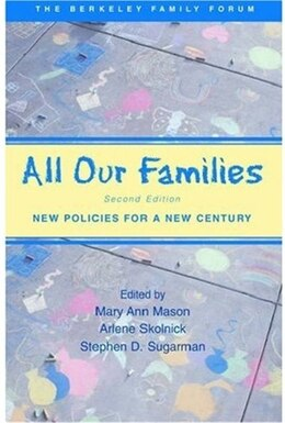 Book All Our Families: New Policies for a New Century by Mary Ann Mason