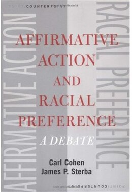 Book Affirmative Action and Racial Preference: A Debate by Carl Cohen