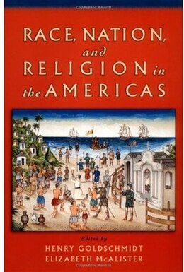 Book Race, Nation, and Religion in the Americas by Henry Goldschmidt