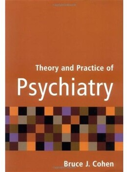 Book Theory and Practice of Psychiatry by Bruce J. Cohen