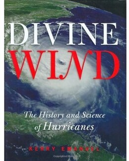 Book Divine Wind: The History and Science of Hurricanes by Kerry Emanuel