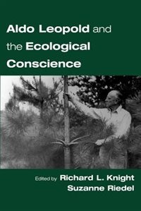 Book Aldo Leopold and the Ecological Conscience by Richard L. Knight