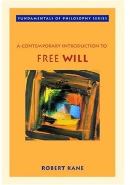 Book A Contemporary Introduction to Free Will by Robert Kane