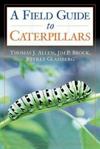 Book Caterpillars in the Field and Garden: A Field Guide to the Butterfly Caterpillars of North America by Thomas J. Allen
