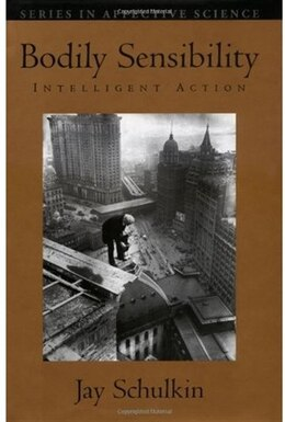 Book Bodily Sensibility: Intelligent Action by Jay Schulkin