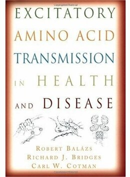 Book Excitatory Amino Acid Transmission In Health And Disease by Robert Balazs