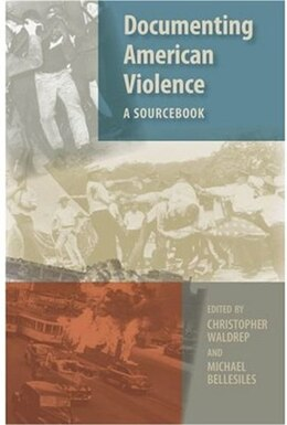 Book Documenting American Violence: A Sourcebook by Christopher Waldrep
