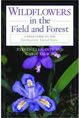Book Wildflowers in the Field and Forest: A Field Guide to the Northeastern United States by Steven Clemants