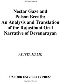 Nectar Gaze and Poison Breath: An Analysis and Translation of the Rajasthani Oral Narrative of…