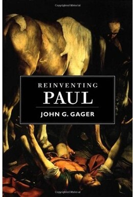 Book Reinventing Paul by John G. Gager