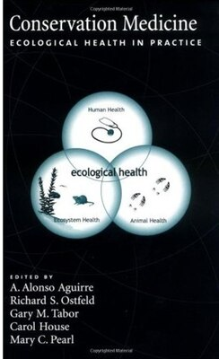 Book Conservation Medicine: Ecological Health in Practice by A. Alonso Aguirre