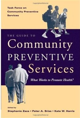 Book The Guide to Community Preventive Services: What Works to Promote Health? by Task Force on Community Preventive Services