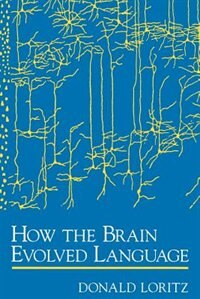 Book How the Brain Evolved Language by Donald Loritz