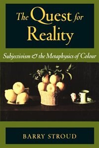 Book The Quest for Reality: Subjectivism and the Metaphysics of Colour by Barry Stroud
