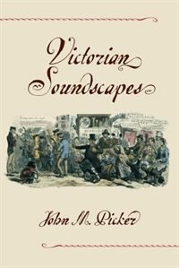 Book Victorian Soundscapes by John M. Picker
