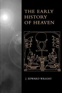 Book The Early History of Heaven by J. Edward Wright