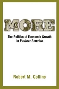 Book More: The Politics of Economic Growth in Postwar America by Robert M. Collins