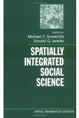 Book Spatially Integrated Social Science by Michael F. Goodchild