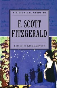Book A Historical Guide to F. Scott Fitzgerald by Kirk Curnutt