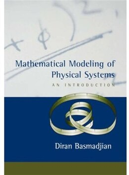 Book Mathematical Modeling of Physical Systems: An Introduction by Diran Basmadjian