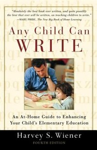 Book Any Child Can Write: An At-Home Guide to Enhancing Your Child's Elementary Education by Harvey S. Wiener