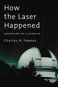 Book How the Laser Happened: Adventures of a Scientist by Charles H. Townes
