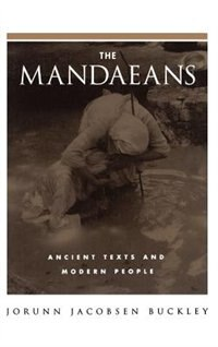 Book The Mandaeans: Ancient Texts and Modern People by Jorunn Jacobsen Buckley