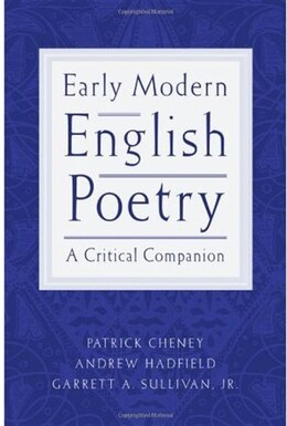 Book Early Modern English Poetry: A Critical Companion by Patrick Cheney
