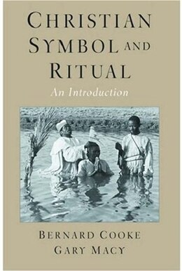 Book Christian Symbol and Ritual: An Introduction by Bernard Cooke