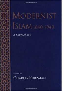 Book Modernist Islam, 1840-1940: A Sourcebook by Charles Kurzman