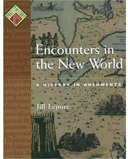 Book Encounters In The New World: A History In Documents by Jill Lepore