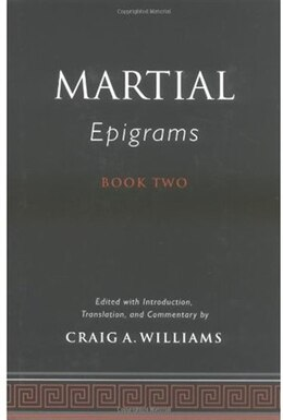 Book Martials Epigrams Book Two by Craig A. Williams