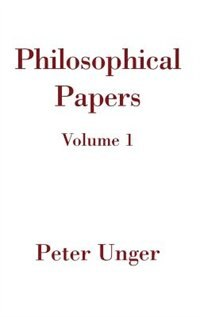 Book Philosophical Papers: Volume One by Peter Unger