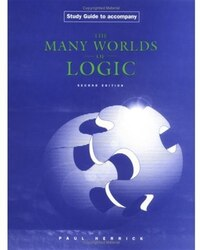 Study Guide To Accompany Many Worlds Of Logic, 2/e
