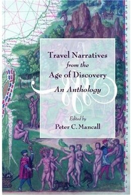 Book Travel Narratives from the Age of Discovery: An Anthology by Peter C. Mancall